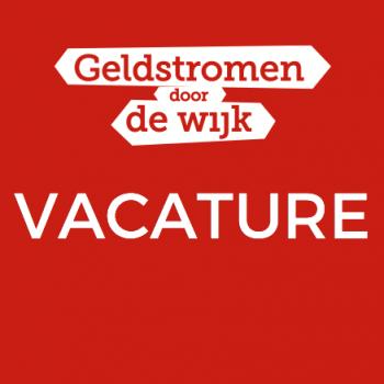 Vacature Geldstromen door de Wijk